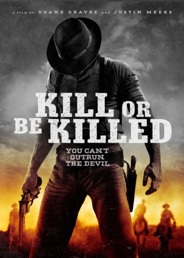 New Poster for Horror / Western Kill or Be Killed - Hell...