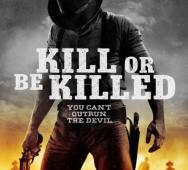 New Poster for Horror / Western Kill or Be Killed