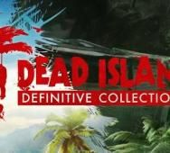 DEAD ISLAND Definitive Collection Announced / Gameplay Trailer [Video]