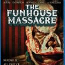 Scream Factory Announces THE FUNHOUSE MASSACRE Blu-ray / DVD Release Details