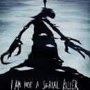 I AM NOT A SERIAL KILLER Poster / Photo Gallery