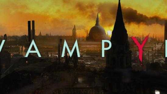 E3 2016: VAMPYR Trailer [Video]