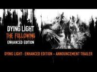 Dying Light: The Following Enhanced Edition Reveal Trailer