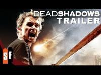 Dead Shadows (2012) - Trailer movie trailer video
