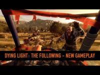 Dying Light: The Following DLC - New Gameplay Video