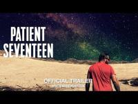 Patient Seventeen (2017) - Trailer movie trailer video