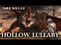Dark Souls II - Hollow Lullaby Trailer