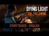 Dying Light: The Following - What Mysteries Await? Story Teaser Trailer