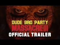 Dude Bro Party Massacre III (2015) - Trailer movie trailer video
